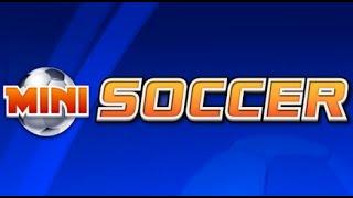 Mini Soccer Full Gameplay Walkthrough