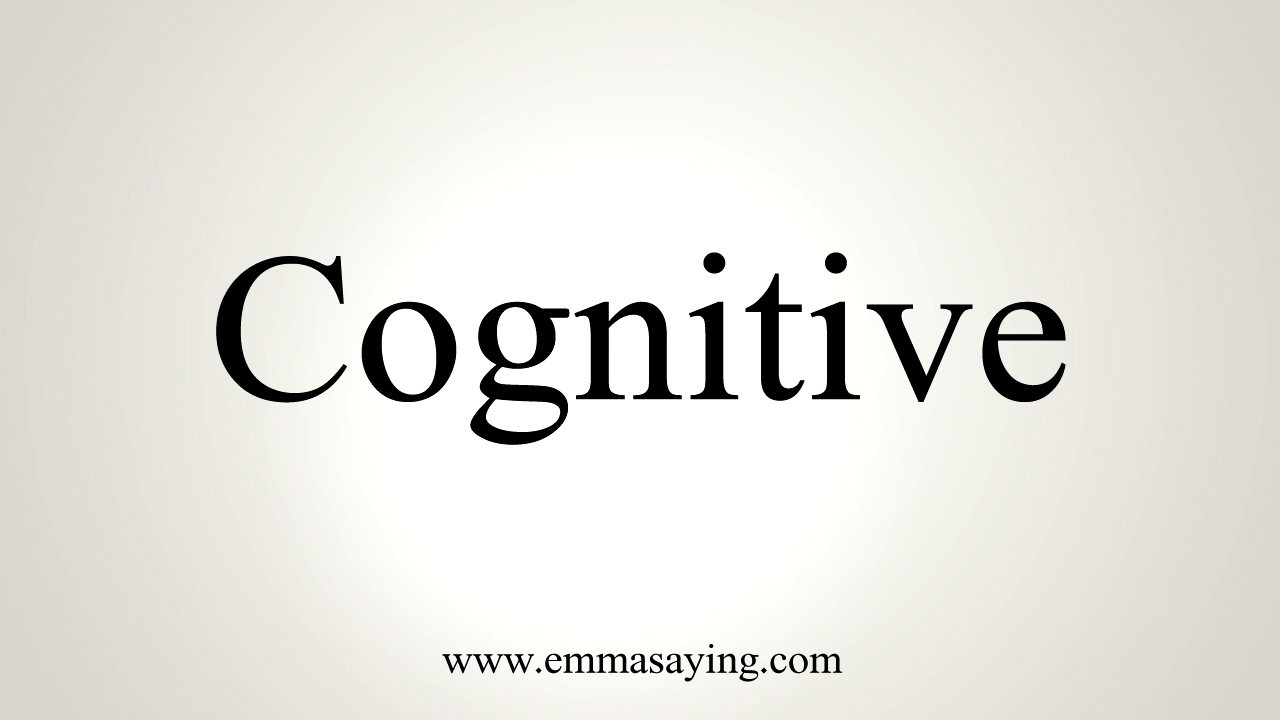 How To Pronounce Cognitive