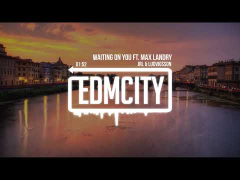 JRL & Ludvigsson - Waiting On You ft. Max Landry