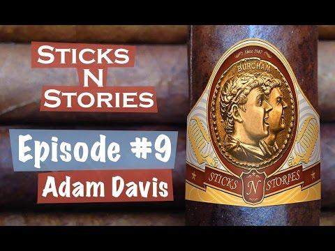 Episode 9, Adam Davis- Sticks N Stories