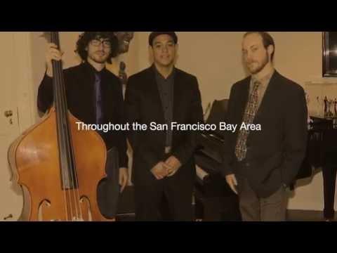 Jazz Trio - Wedding, Party and Corporate Event San Francisco Bay Area