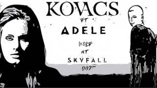 Kovacs ft. Adele - Wolf at Skyfall (MASHUP)
