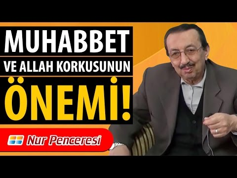 Prof. Dr. Alaaddin BAŞAR - Muhabbet ve Allah Korkusunun Önemi!