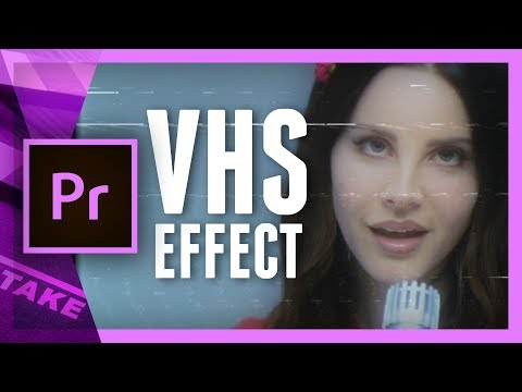 VHS / Bad TV Effect from Lana Del Rey - Lust for Life