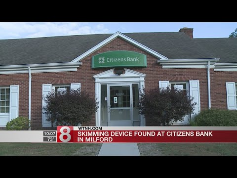 Milford Citizens Bank accounts targeted by skimming devices