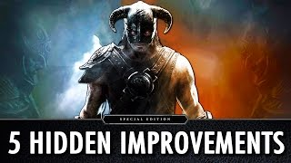 5 Hidden Improvements : Skyrim Special Edition