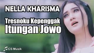 Download lagu Tresnaku Kepenggak Itungan Jowo - Nella Kharisma