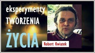 EKSPERYMENTY TWORZENIA ŻYCIA - Robert Kwiatek - 11.11.2018 r.© VTV