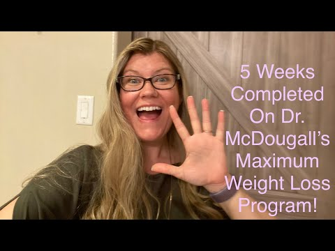 5 Weeks Completed on Dr. McDougall's Starch Solution (Maximum Weight Loss version)