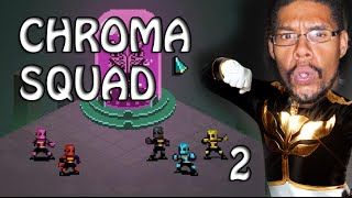 Chroma Squad 2 The boss is rolling, we hating