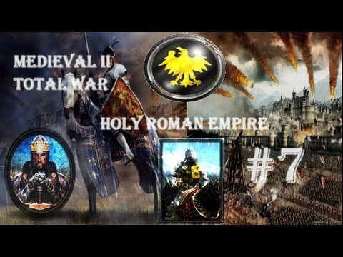 Medieval II: Total War-The Holy Roman Empire (Part 7)~Milan Joins The Enemy!