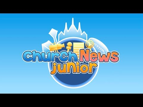 CHURCH NEWS JUNIOR | October 20, 2019