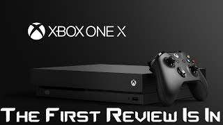 The First Xbox One X Review Is In! They LOVE IT!