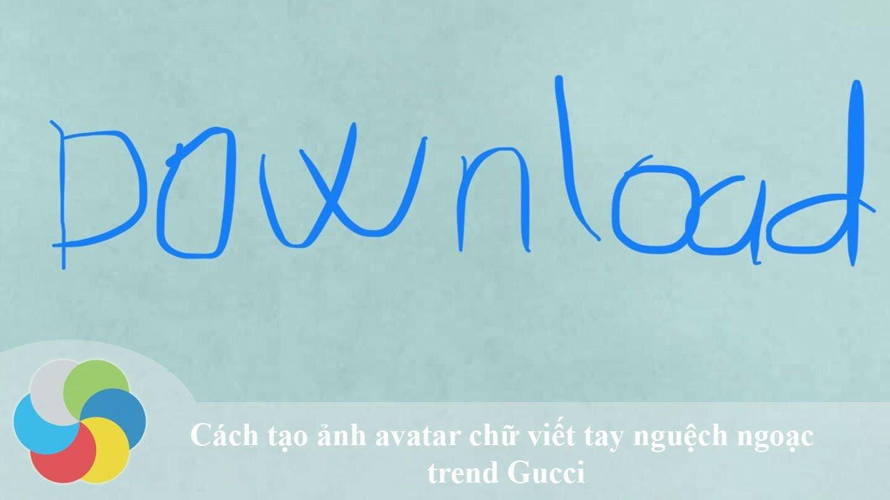 Hướng dẫn tạo ảnh avatar chữ viết tay nguệch ngoạc trend Gucci