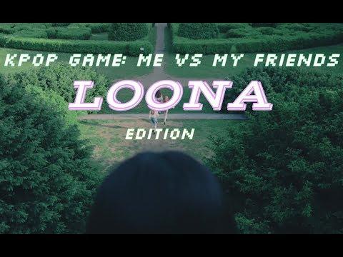 ♡ kpop game: me vs my friends LOONA...