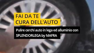 Pulizia Cerchi in Lega e Alluminio con Splendorlega di MA-FRA