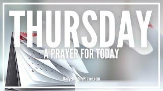 Prayer For Thursday Morning - Thursday Prayers