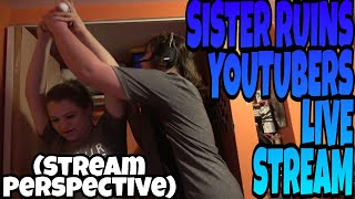 SISTER RUINS YOUTUBER'S LIVE STREAM!!! (Follow up/Stream perspective)