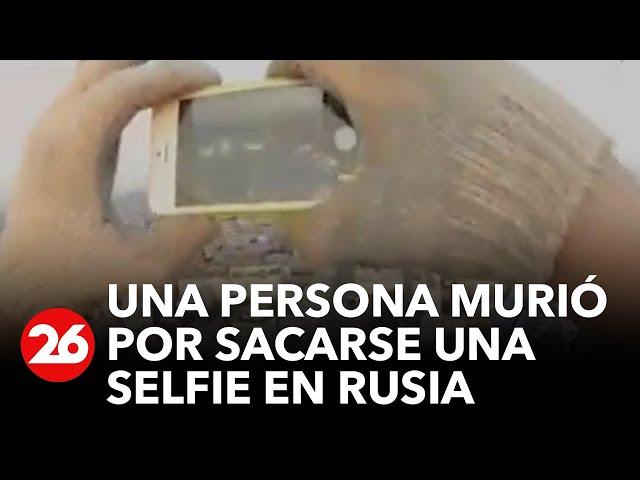 Canal 26 Rusia: Se murió por sacarse una selfie
