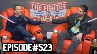 The Fighter and The Kid - Episode 523