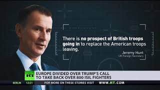 Should they stay or should they go? Europe divided over Trump's call to withdraw troops from Syria