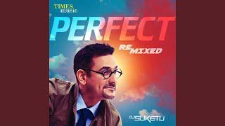 Perfect Remixed (Dj Suketu, Badshah) Mp3 Song Download