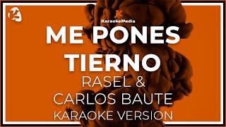 Rasel Y Carlos Baute - Me Pones Tierno (Karaoke)