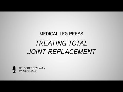 Medical Leg Press-Treating Total Joint Replacement