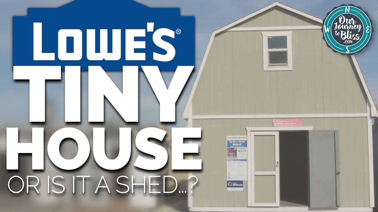 LOWE'S TINY HOUSE!!! (Or is it a shed   ?)