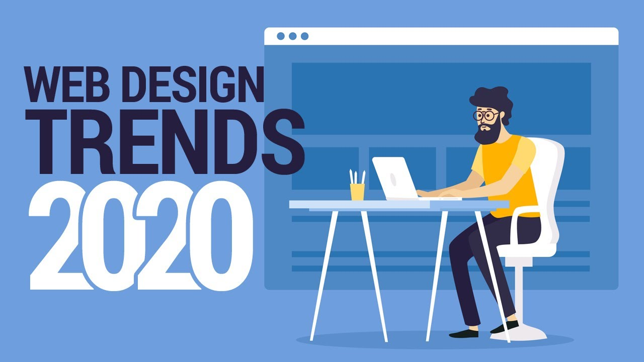 Top 10 Web Design Trends in 2020 – Every Designer Should Know