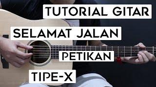 (Tutorial Gitar) TIPE X - Selamat Jalan | Lengkap Dan Mudah