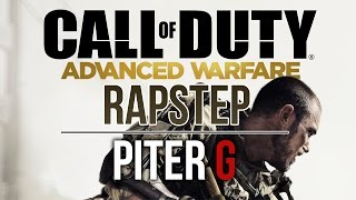 CALL OF DUTY ADVANCE WARFARE RAPSTEP | PITER-G (Prod, por Punyaso)