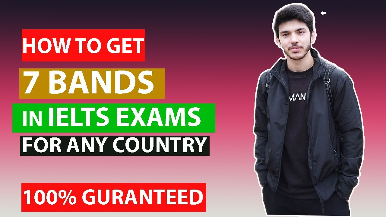 How To Get 7 Bands in IELTS - Getting IELTS 7 Band Score