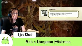 Ask a Dungeon Mistress + World Building