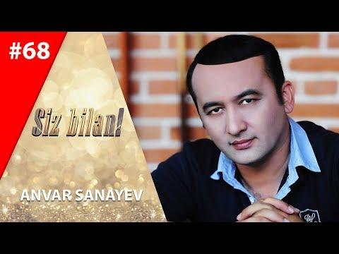 Siz Bilan 68-son Anvar Sanayev