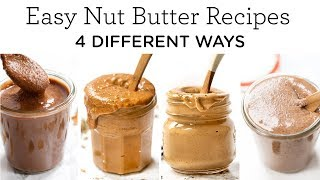 4 EASY NUT BUTTER RECIPES ‣‣ with peanut, almond, pecan + cashew