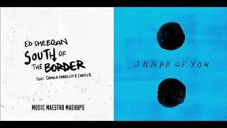 South Of The Border/Shape Of You [Mashup] - Ed Sheeran, Camila Cabello & Cardi B