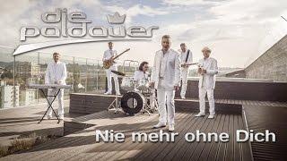 "Die Paldauer ""Nie mehr ohne Dich"" (official Video)"