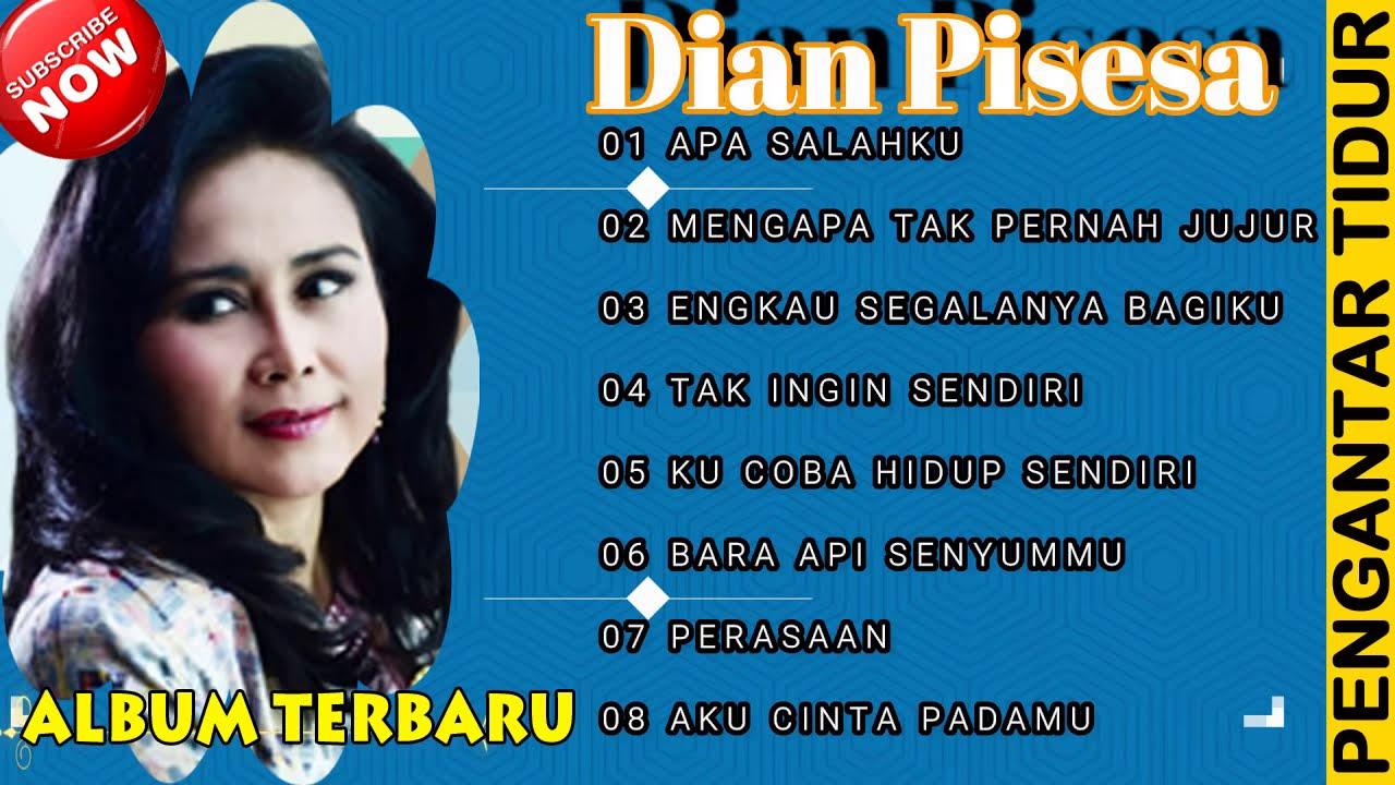 Dian Pisesa Full Album Terbaik Sepanjang Masa ~ Apa Salahku, Mengapa Tak Pernah Jujur,...