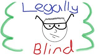 Legally Blind 13: How I See the World