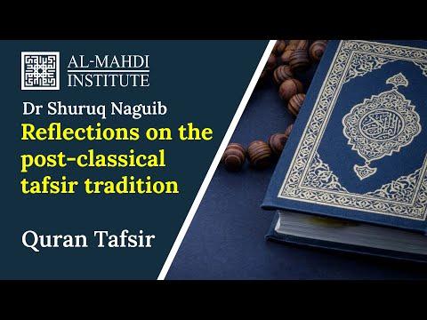 "Dr Shuruq Naguib ""Reflections on the post-classical Tafsir tradition"""