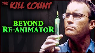 Beyond Re-Animator (2003) KILL COUNT