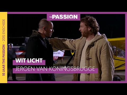 Wit Licht - Jeroen van Koningsbrugge (The Passion 2015 - Enschede)