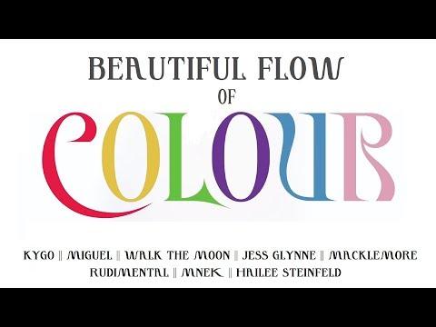 Kygo x Miguel x Walk The Moon x Jess Glynne x MNEK (Beautiful Flow Of Colour)