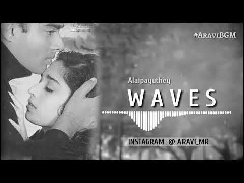 Alaipayuthey Waves Best Love Feel BGM HD Whatsapp Status  Tamil