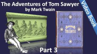 Part 3 - The Adventures of Tom Sawyer Audiobook by Mark Twain (Chs 25-35)(, 2011-09-28T03:38:34.000Z)