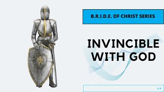 Bride of Christ series | Invincible with God | Tunbridge Wells Baptist Church online |