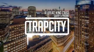 Savoy & Prismo - A1 (feat. K!NG Z3U$)