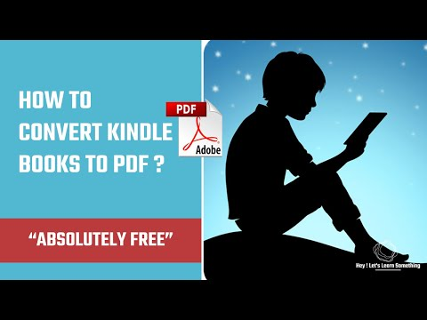 How To Convert Kindle Books To PDF Using Free Software? [2020 Update] | Hey Let's Learn Something
