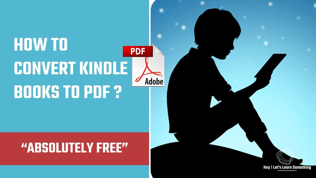 How To Convert Kindle Books To Pdf Using Free Software 2020 Update Hey Let S Learn Something Youtube